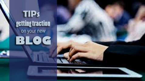 Tips for Getting Traction on Your New Blog