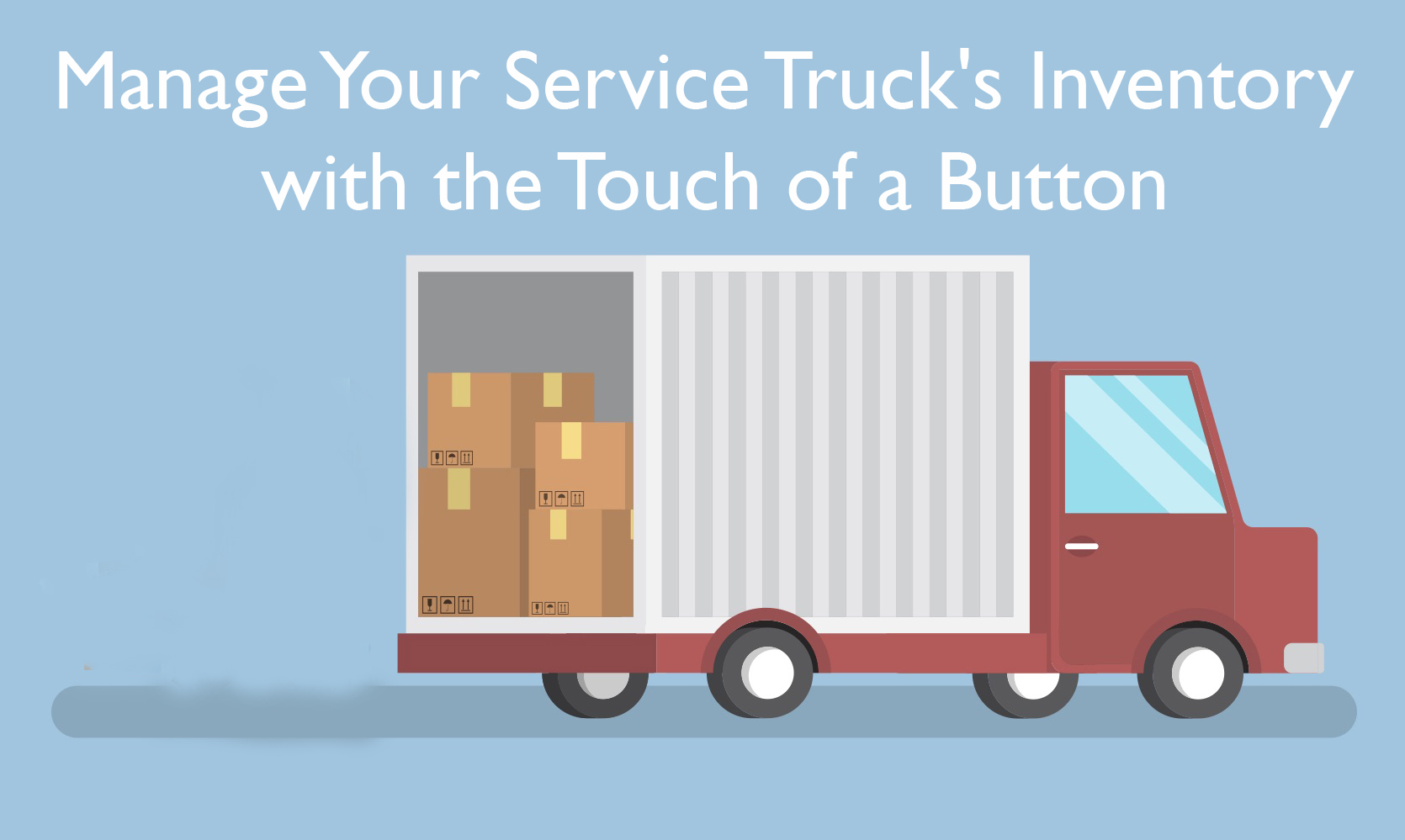 Manage Your Service Truck's Inventory with the Touch of a Button