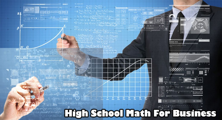 Factors to Take As Considerably Math As possible in High School For Business